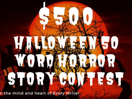 $500 Halloween 50 Horror Word Story Contest 2019 via Every Writer