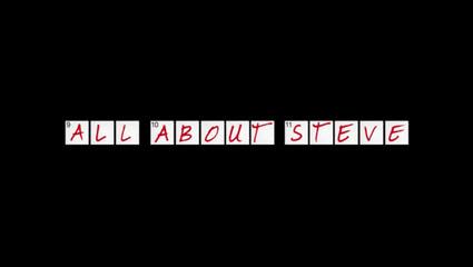 All_About_Steve.00_00_34_10.Still017.jpg