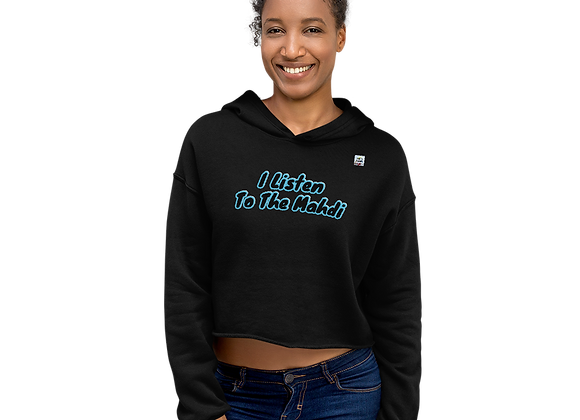 I Listen to The Mahdi Women's Crop Hoodie