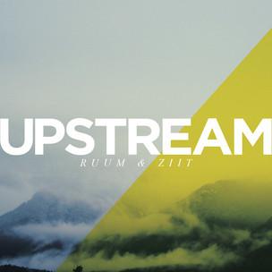 Upstream - Ruum & Ziit [LP]