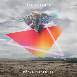 ICF Worship - Bärge Versetze [LP]
