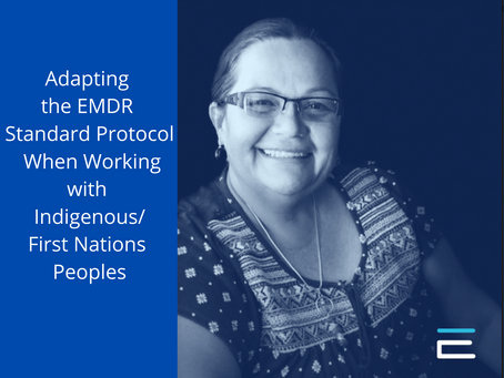 Adapting the EMDR Standard Protocol When Working with Indigenous/First Nations People.
