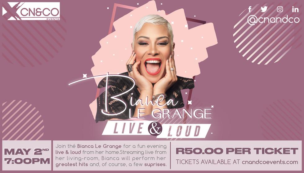 Bianca Le Grange Live & Loud Virtual Concert
