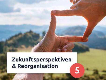 Kooperationsroadmap Part 5: Reorganisation & Zukunftsperspektiven
