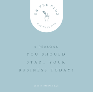 5 Reasons you should start your business today!