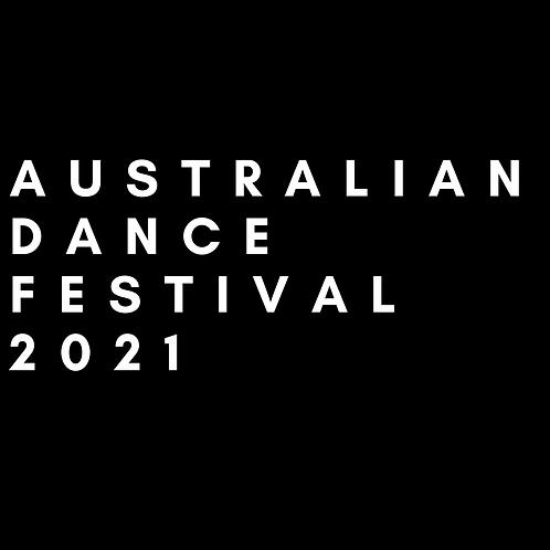 AUSTRALIAN DANCE FESTIVAL 2021
