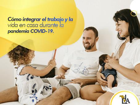 Cómo integrar el trabajo y la vida en casa durante la pandemia COVID-19