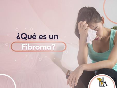 ¿Qué es un Fibroma?
