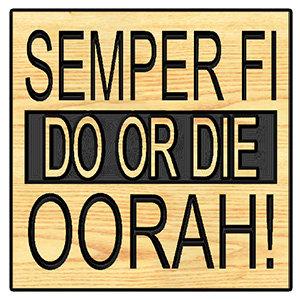 Semper Fi - Do Or Die - Oorah