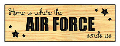 Home Is Where The Air Force Sends Us