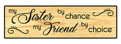 My Sister By Chance - My Friend By Choice