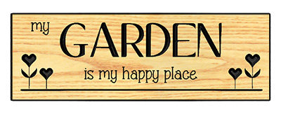 My Garden Is My Happy Place