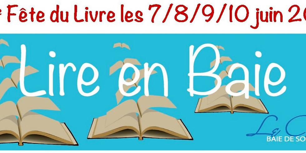 8 & 9 juin 2019 - Lire en baie - Le Crotoy - 3è Fête du livre - Rencontres & Dédicaces