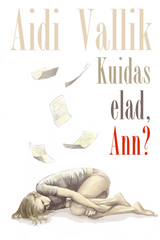 Kuidas elad, Ann?
