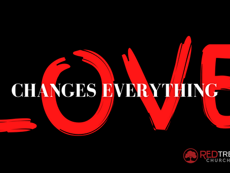 Love Changes Everything // April Series