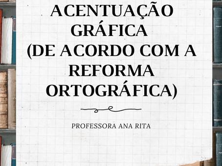 ACENTUAÇÃO GRÁFICA (DE ACORDO COM A REFORMA ORTOGRÁFICA)