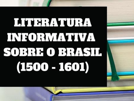 LITERATURA INFORMATIVA SOBRE O BRASIL (1500-1601)