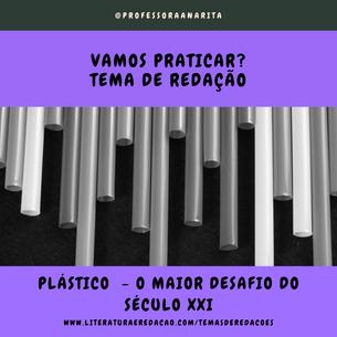 PLÁSTICO - O MAIOR DESAFIO DO SÉCULO XXI