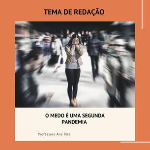 O MEDO É UMA SEGUNDA PANDEMIA