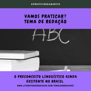 O PRECONCEITO LINGUÍSTICO AINDA EXISTENTE NO BRASIL