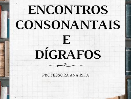 ENCONTROS CONSONANTAIS E DÍGRAFOS