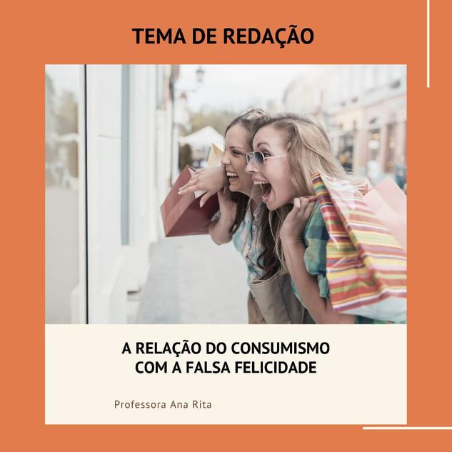 A RELAÇÃO DO CONSUMISMO COM A FALSA FELI