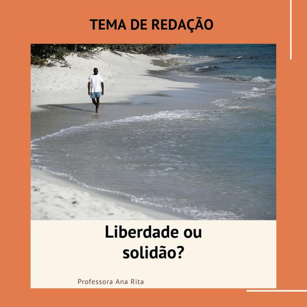 LIBERDADE OU SOLIDÃO_