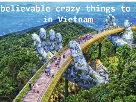 Unbelievable crazy things to do in Vietnam