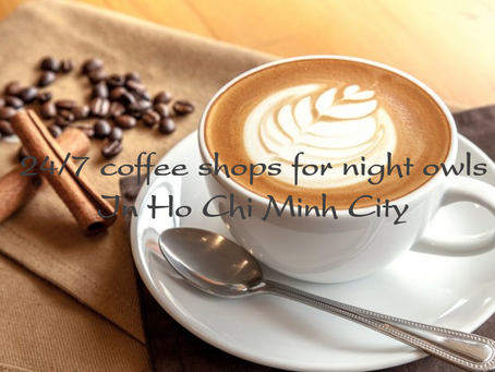 24h coffee shops in Saigon