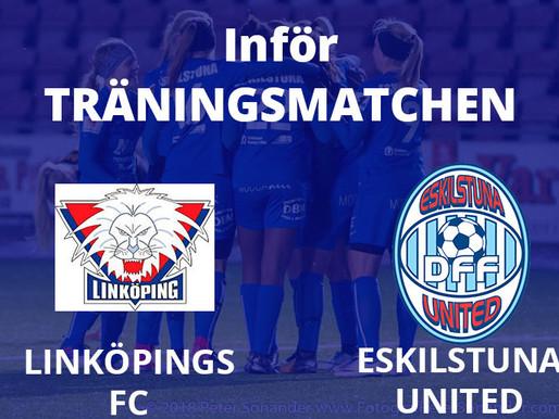 INFÖR LINKÖPINGS FC- ESKILSTUNA UNITED