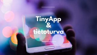 TinyApp & tietoturva