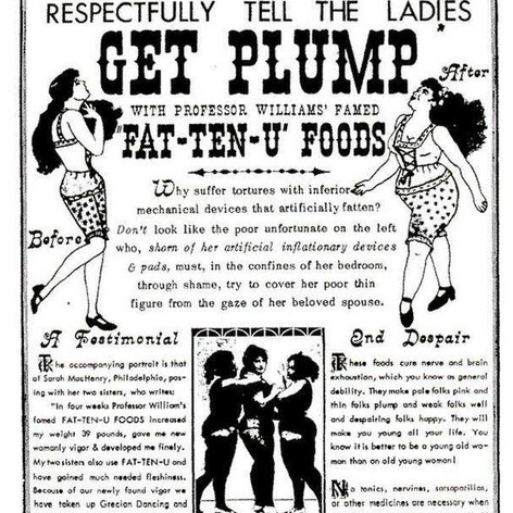 A poster from 1891 which states that women need to 'get plump' with  Professor Williams' 'Fat-Ten-U' Foods