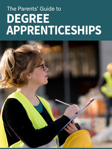 The Parents' Guide to Degree apprenticeships - 2019-2020 edition