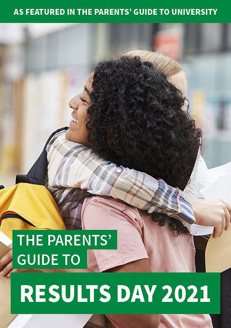 The Parents' Guide to Results Day 2021 Front cover - Everything you need to know about A level results day and how to be supp