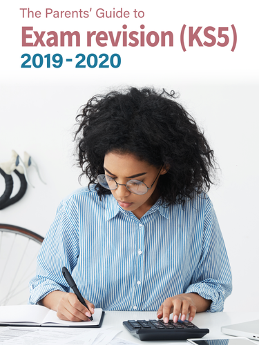 The Parents' Guide to Exam revision (sixth form) 2019-2020 editions