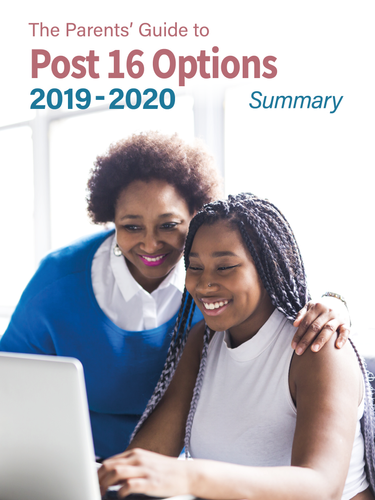 The Parents' Guide to Post 16 options (full edition) - 2019 - 2020 edition