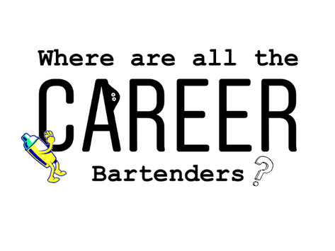 Where are all the Career Bartenders?