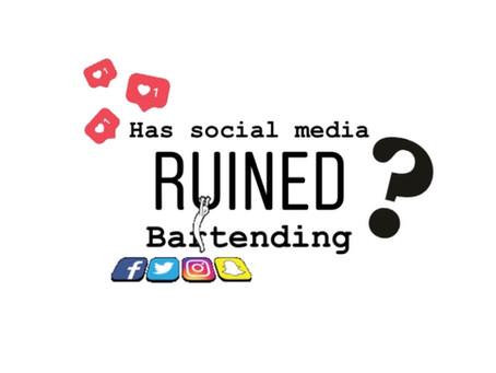 Has Social Media Ruined Bartending?