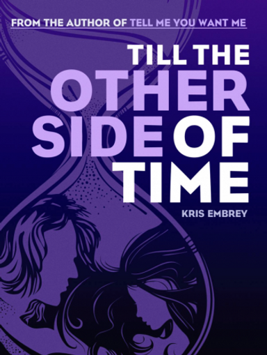 TILL-THE-OTHER-SIDE-OF-TIME-by-Kris-Embr