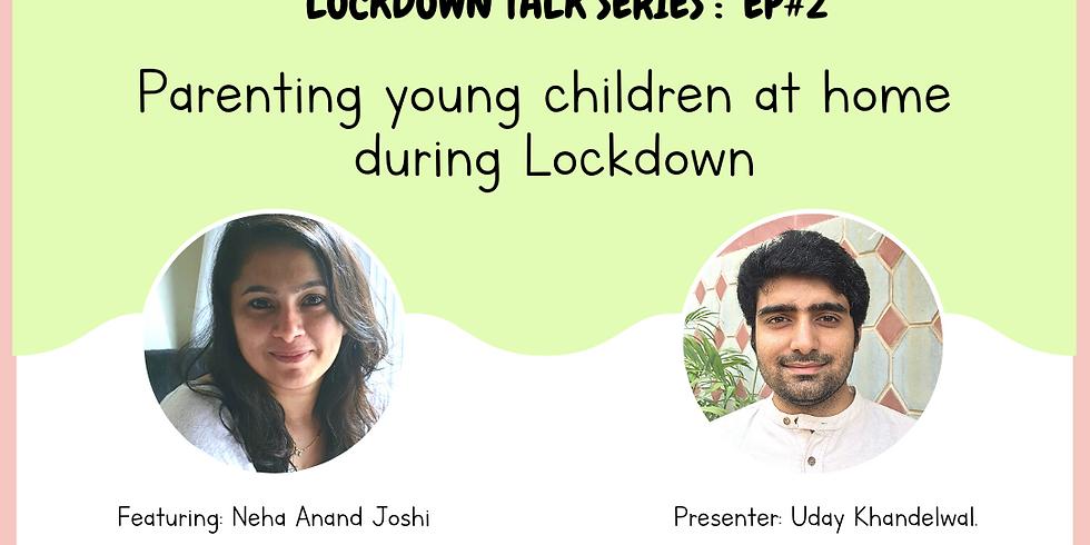 Lockdown Talk Series: Ep #2: Parenting for homeschooling parents