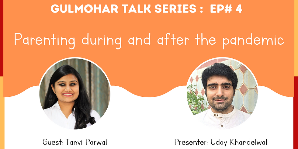 Gulmohar Talks- Parenting during and after the pandemic
