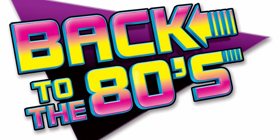 'BACK TO THE 80s' TRIBUTE NIGHT, LIVE - CANCELLED. DUE TO BE REARRANGED WHEN POSSIBLE