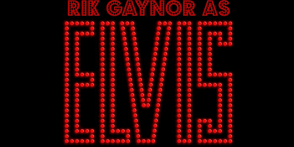 ELVIS TRIBUTE ACT, RIK GAYNOR, LIVE - FRIDAY 13TH MARCH 2020, 6PM UNTIL 11PM