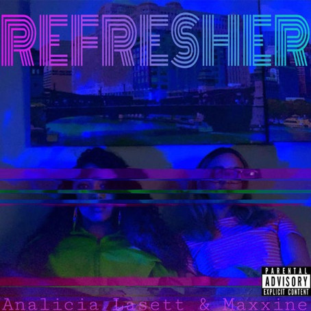 """Refresher"" by Analicia Lasett & Maxxine"