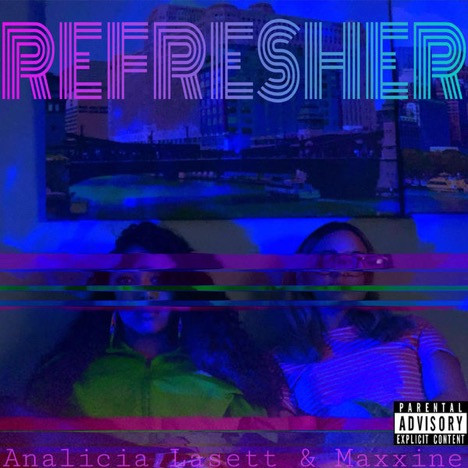 "Best New Single: ""Refresher"" by Analicia Lasett & Maxxine"
