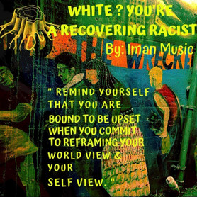 White? You're A Recovering Racist