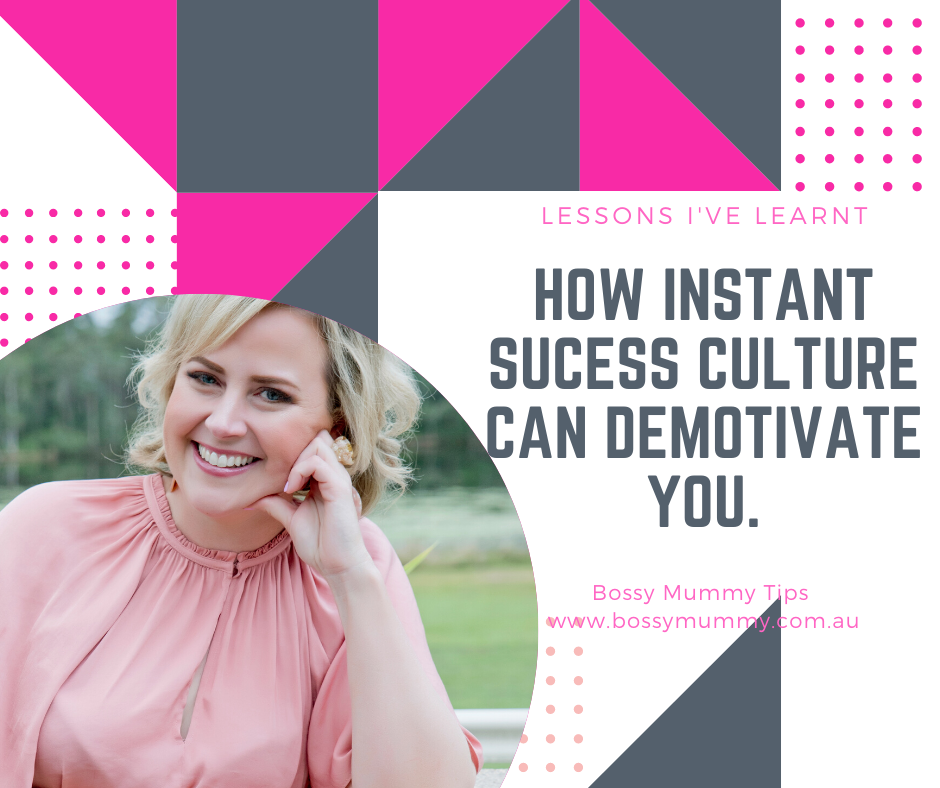 How the instant success culture can demotivate you.