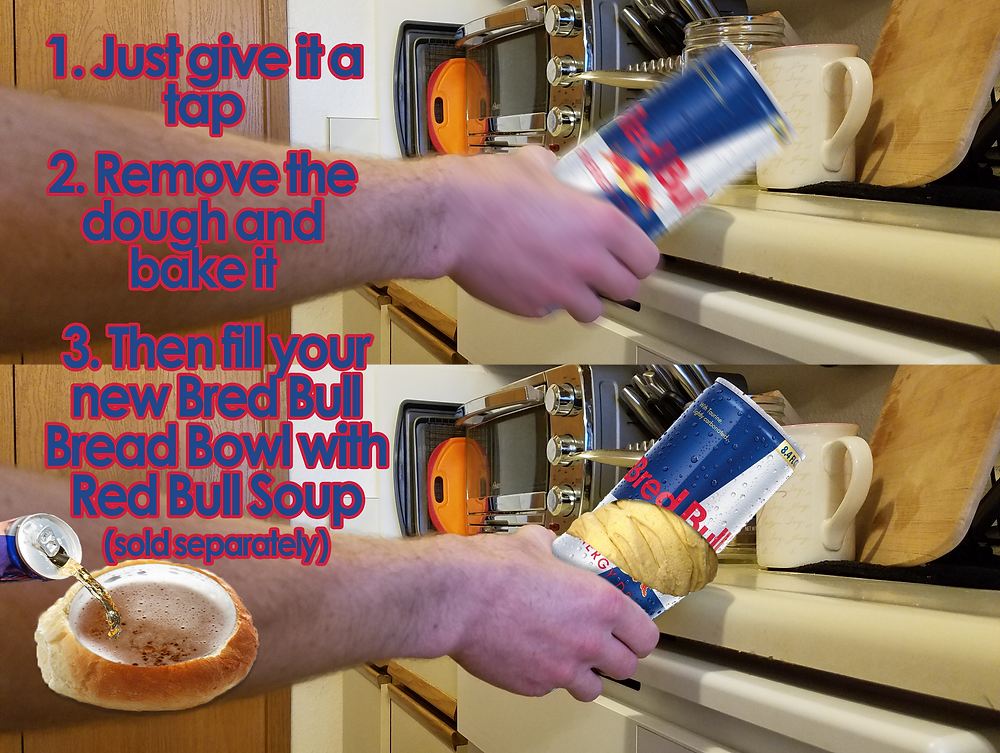 """Someone is smacking a Red Bull can on their counter top. The middle of the can busts open like a Pillsbury dough tube. """"Just give it a tap. Remove the dough and shake it. Then fill your new Bred Bull Bread Bowl with Red Bull Soup (sold separately)"""