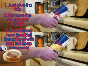 "Someone is smacking a Red Bull can on their counter top. The middle of the can busts open like a Pillsbury dough tube. ""Just give it a tap. Remove the dough and shake it. Then fill your new Bred Bull Bread Bowl with Red Bull Soup (sold separately)"