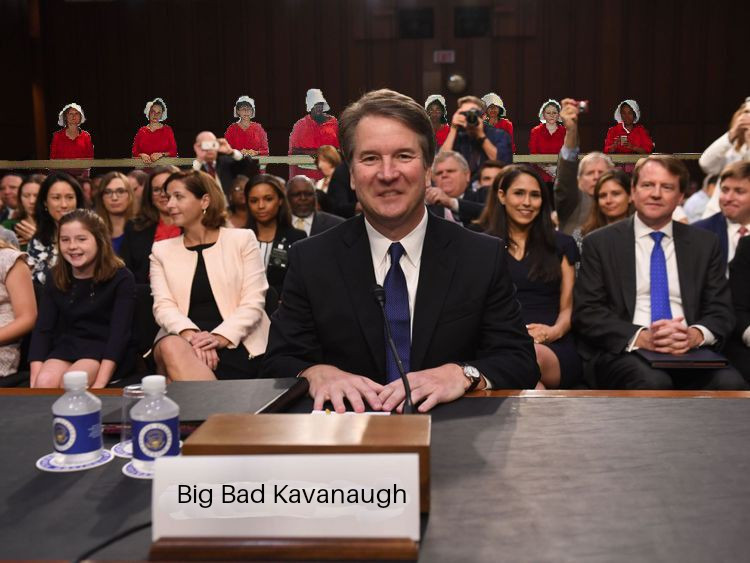 Big Bad Brett Kavanaugh gonna blow your straw story down